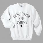 Michael Clifford Is My Boyfriend Sweatshirt white