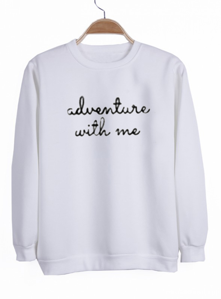 adventure with me sweatshirt