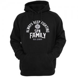 always keep fighting spn family est 2005 hoodie