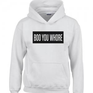 boo you whore hoodie