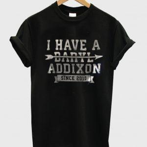a daryl addixon since 2010 Tshirt