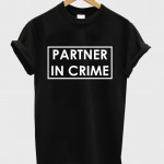 partner in crime T shirt