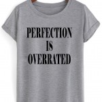 perfection is overrated Tshir