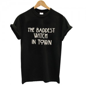the baddest witch in town Tshirt