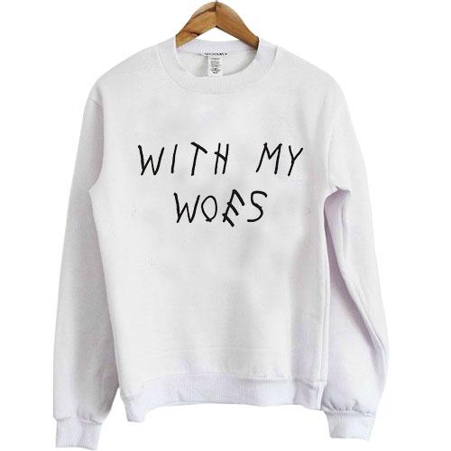 with my woes sweatshirt
