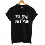 yeah yeah dont care Tshirt