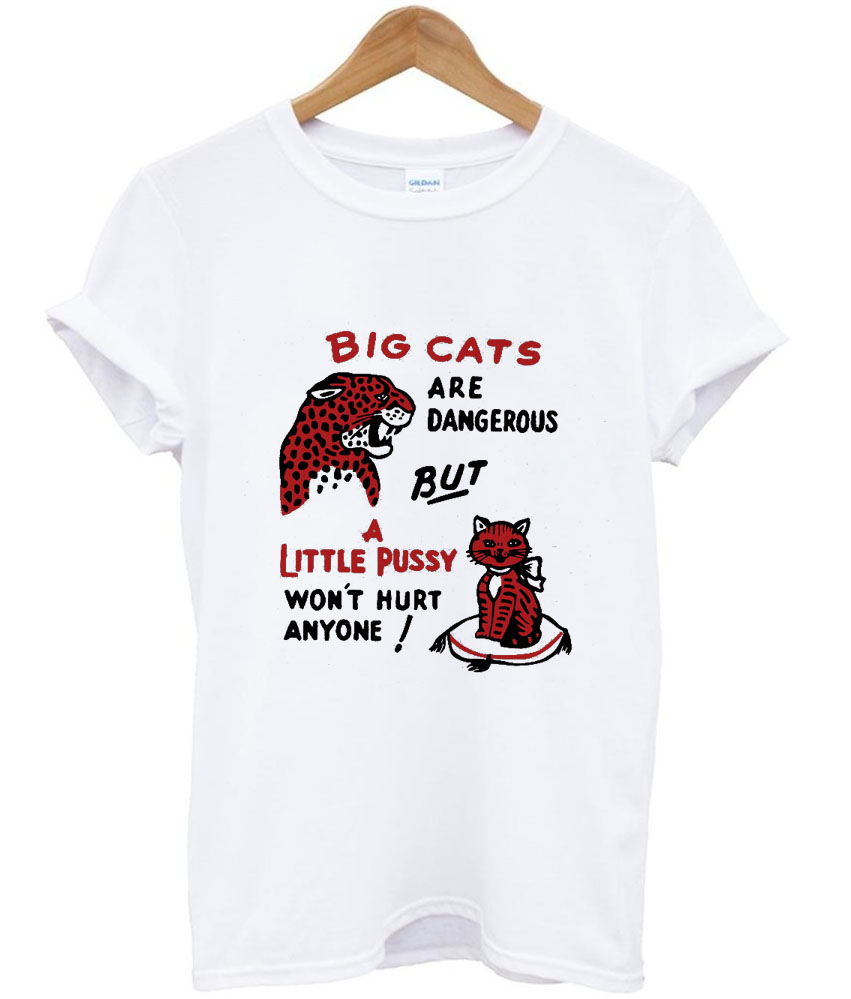 big cats and a little pussy tshirt 2
