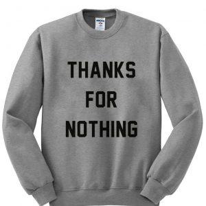 thanks for nothing sweatshirt 2