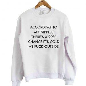 according to sweatshirt