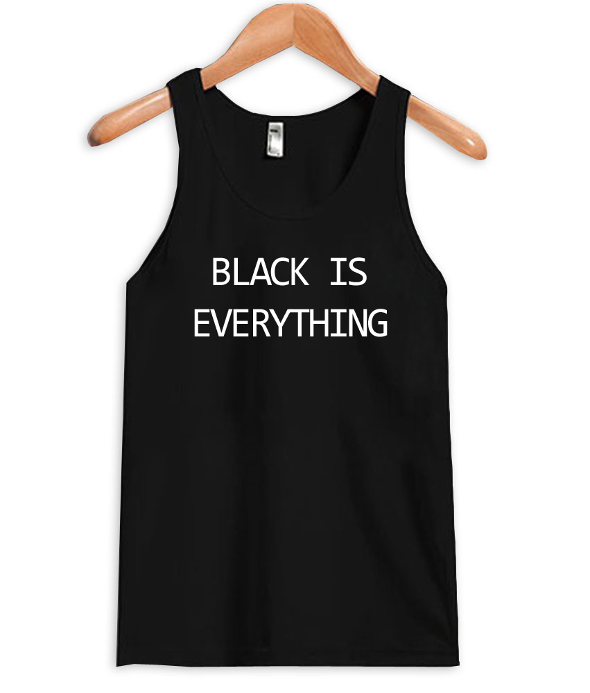 black is everything tenktop