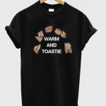 warm and toastie T shirt