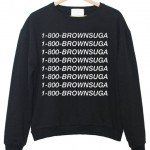 1-800-Brownsuga Sweatshirt