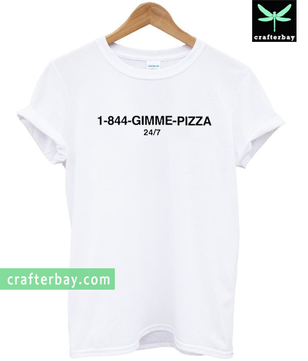 1-844-gimme-pizza T-shirt