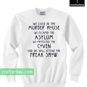 We Lived in the Murder House, American Horror Story Sweatshirt