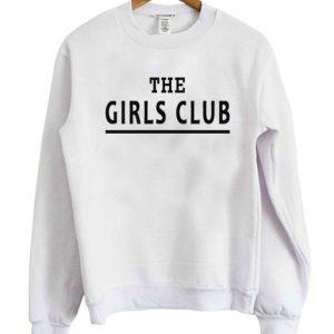 the girls club Unisex Sweatshirt
