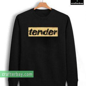 tender Unisex Sweatshirt