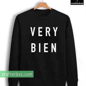 very bien Unisex Sweatshirt
