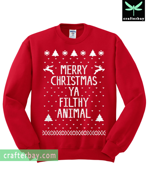 Merry Christmas Ya Filthy Animal.Merry Christmas Ya Filthy Animal Sweatshirt