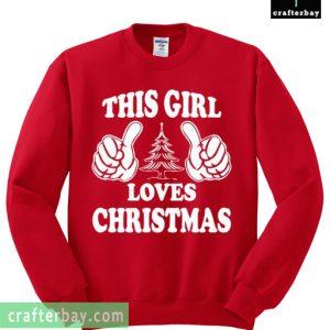 This Girl Loves Christmas Sweatshirt