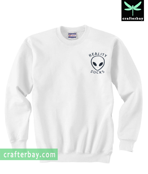 Alien Reality Sucks Sweatshirt
