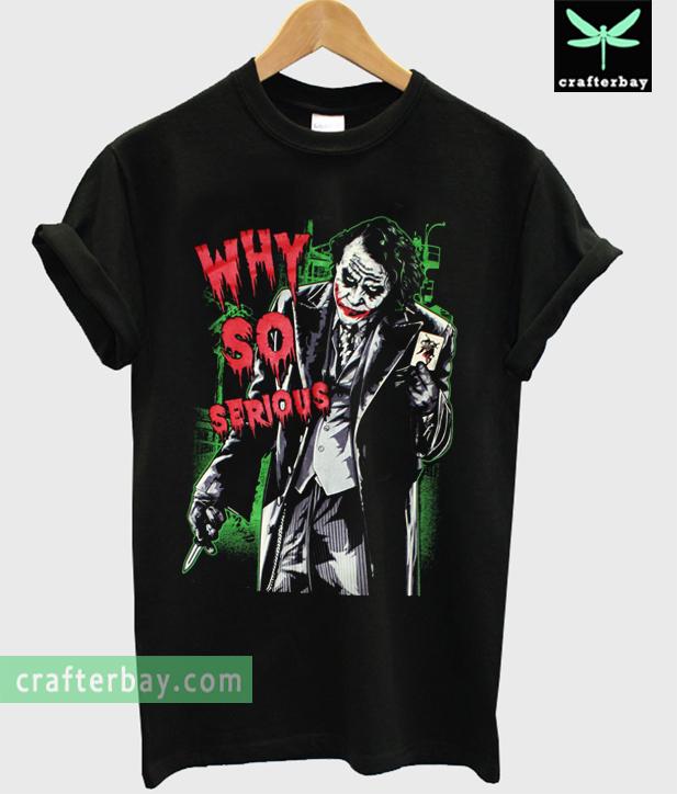 Why So Serious Joker T-shirt