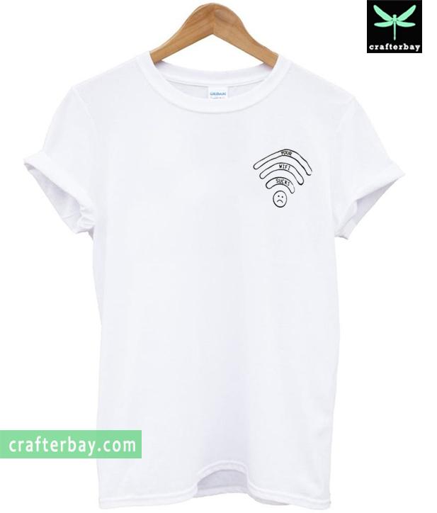 you wifi sucks T-shirt
