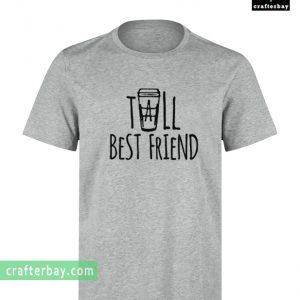 Tall Best Friend T-shirt