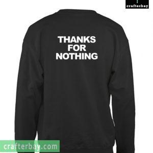 Thanks For Nothing Sweatshirt Back