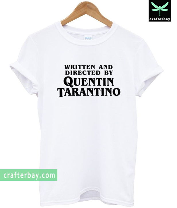 73166a23f Written-and-Directed-by-Quentin-Tarantino-T-Shirt.jpg