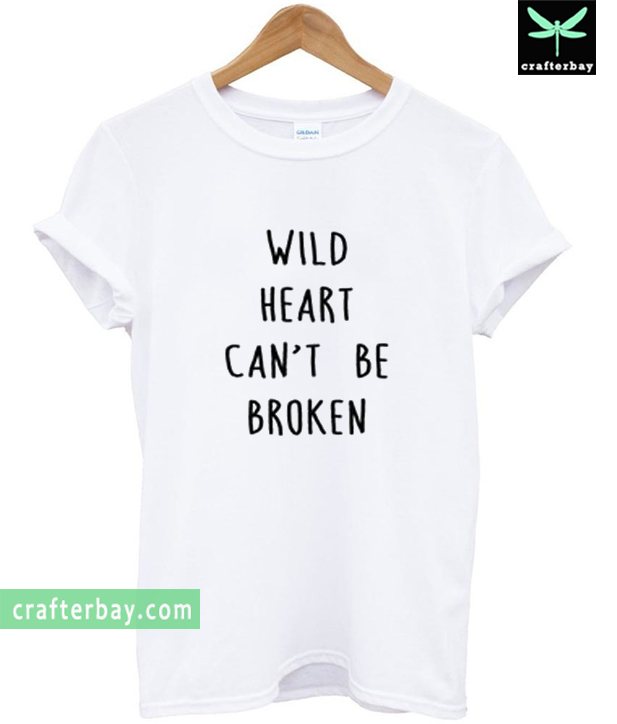 wild hearts can't be broken T-shirt
