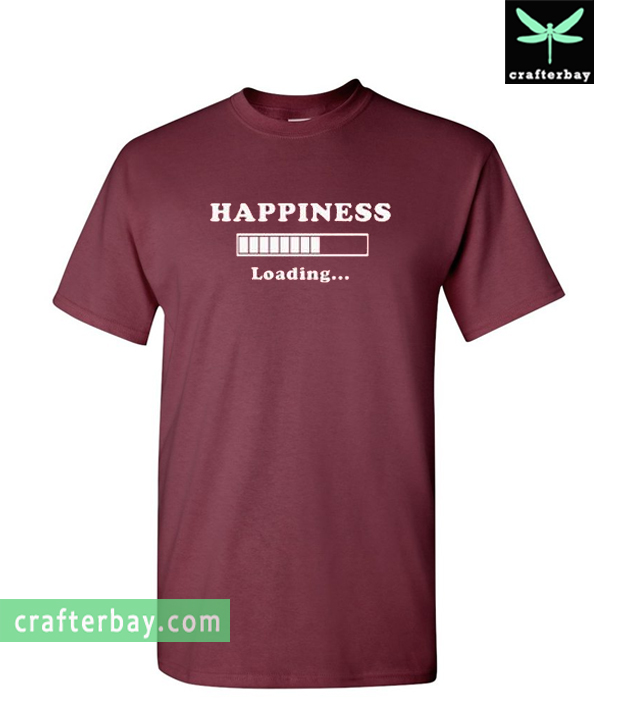 Loading Shirt Happiness Happiness T Loading Fc3TlK1J