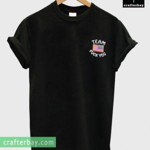 Team Fuck You T-shirt