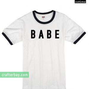 Babe Ringer T-shirt
