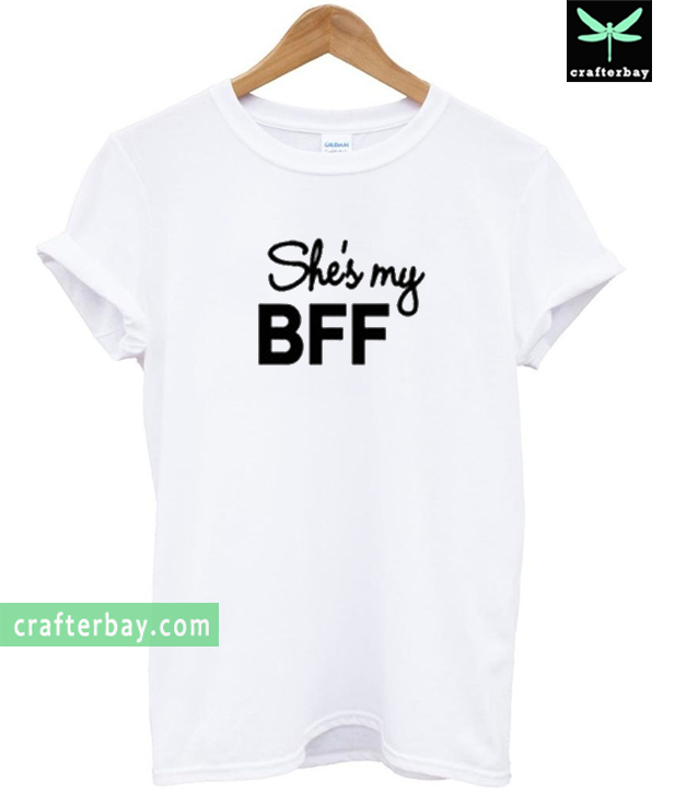She's My BFF T-shirt