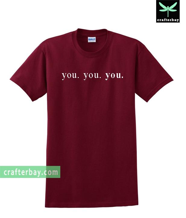 You You You T-shirt