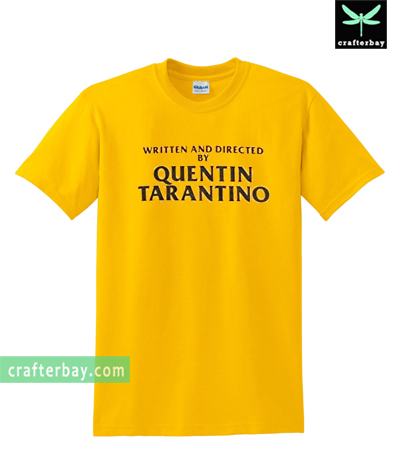 Written And Directed By Quentin Tarantino Yellow T-shirt