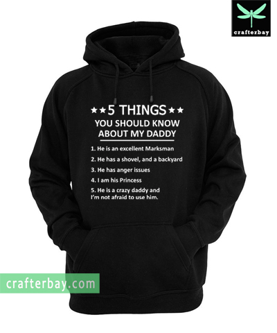 5 Things You Should Know About My Dad Hoodie