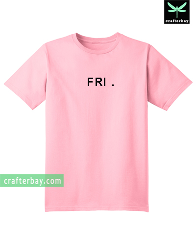 FRI Friday T-shirt