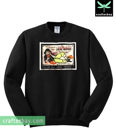 Calling All Local Heroes Sweatshirt