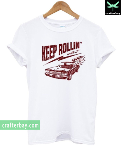 Keep Rollin' With It Vintage T-shirt