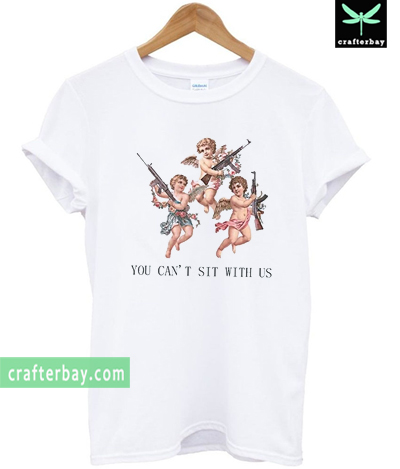 401edf8c39 Angels-You-Cant-Sit-With-Us-T-shirt.jpg