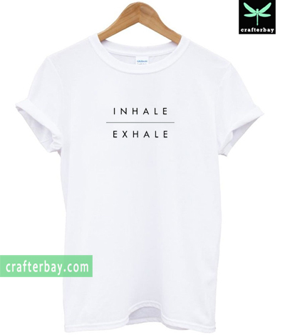 Inhale Exhale T-shirt