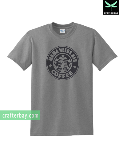 Mama Needs Her Coffee T-shirt
