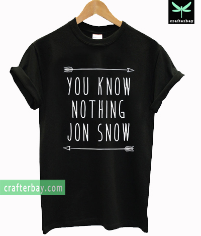 You know nothing Jon Snow game of thrones T-shirt