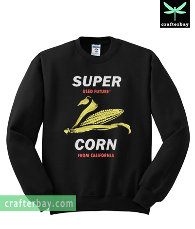 Super Corn From California Sweatshirt