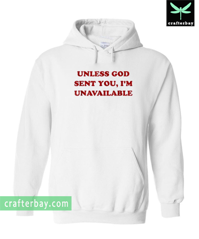 Unless God sent you i'm unavailable Hoodie