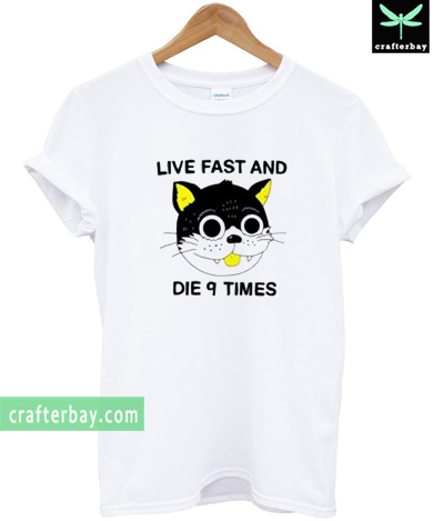 live fast and die 9 times T-shirt