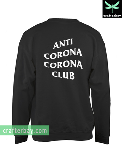 Anti Corona Corona Club Back Sweatshirt