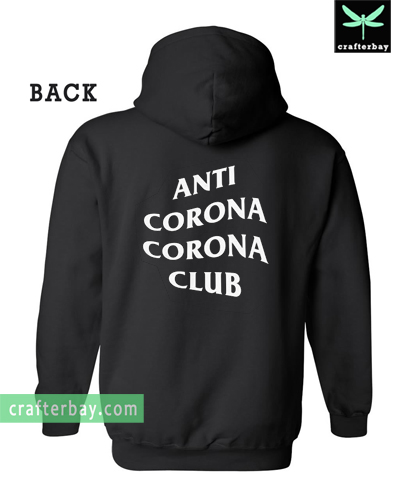 Anti Corona Corona Club Hoodie