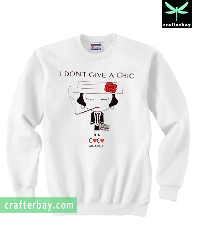 I Don't Give A Chic Sweatshirt